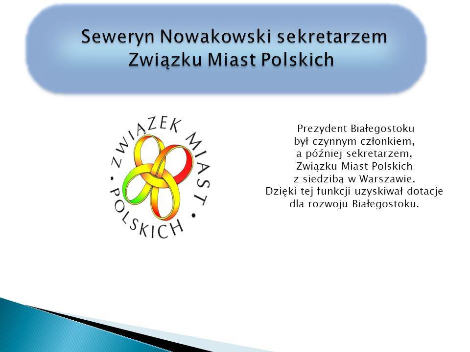 Seweryn Nowakowski sekretarzem Związku Miast Polskich