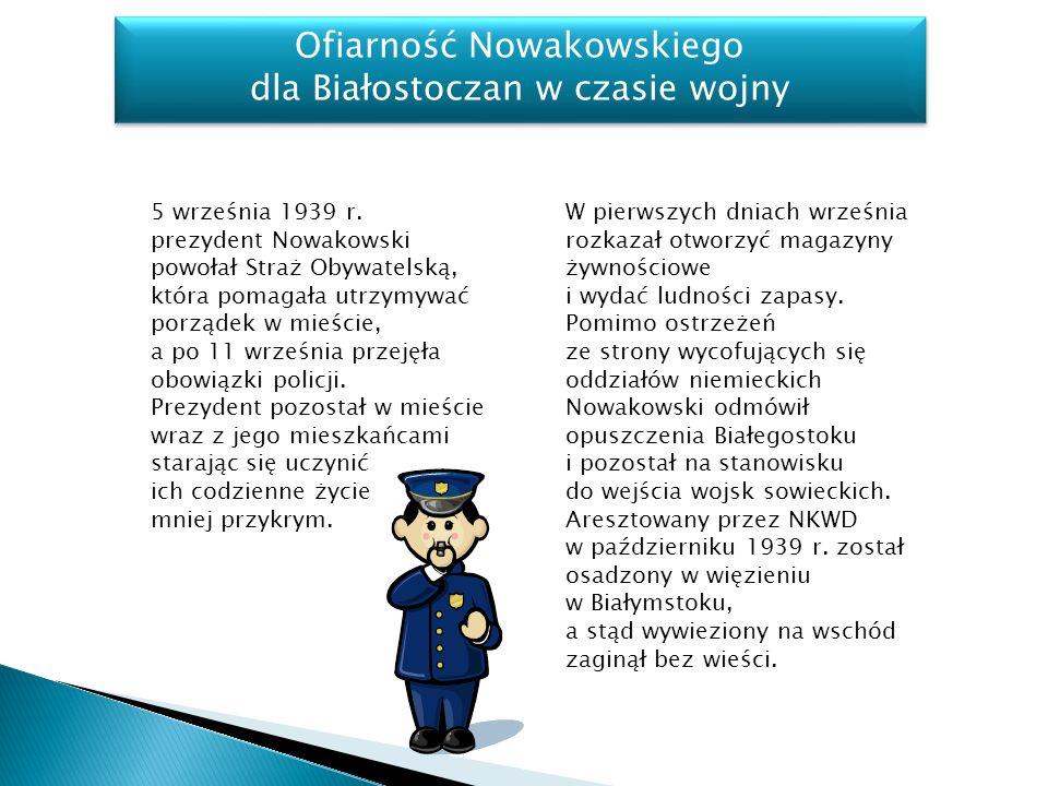 Ofiarność Nowakowskiego dla Białostoczan w czasie wojny