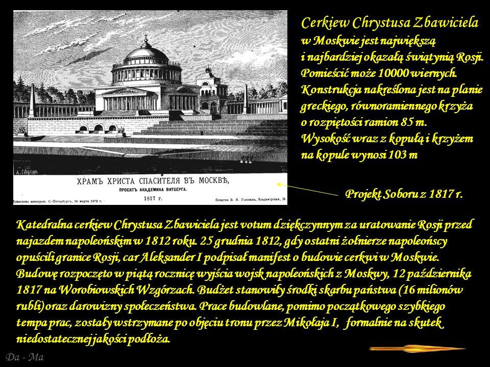 Cerkiew Chrystusa Zbawiciela w Moskwie jest największą i najbardziej okazałą świątynią Rosji. Pomieścić może 10000 wiernych. Konstrukcja nakreślona jest na planie greckiego, równoramiennego krzyża o rozpiętości ramion 85 m. Wysokość wraz z kopułą i krzyżem na kopule wynosi 103 m