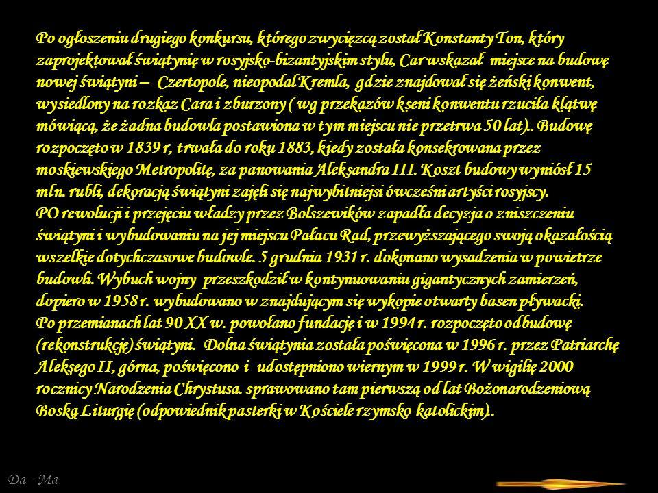 Po ogłoszeniu drugiego konkursu, którego zwycięzcą został Konstanty Ton, który zaprojektował świątynię w rosyjsko-bizantyjskim stylu, Car wskazał miejsce na budowę nowej świątyni – Czertopole, nieopodal Kremla, gdzie znajdował się żeński konwent, wysiedlony na rozkaz Cara i zburzony ( wg przekazów kseni konwentu rzuciła klątwę mówiącą, że żadna budowla postawiona w tym miejscu nie przetrwa 50 lat)..