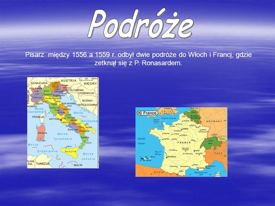 Podróże Pisarz między 1556 a 1559 r. odbył dwie podróże do Włoch i Francj, gdzie zetknął się z P.