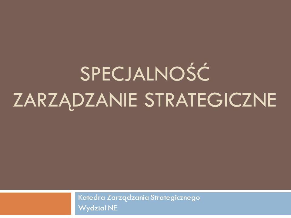 Specjalność Zarządzanie Strategiczne