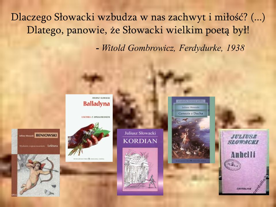 - Witold Gombrowicz, Ferdydurke, 1938