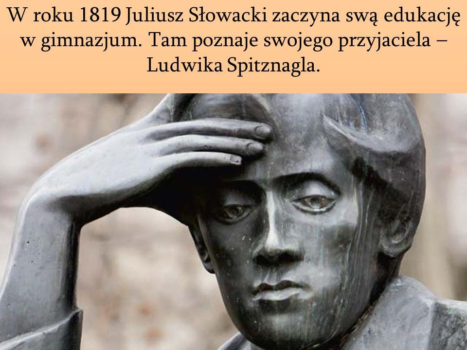 W roku 1819 Juliusz Słowacki zaczyna swą edukację w gimnazjum
