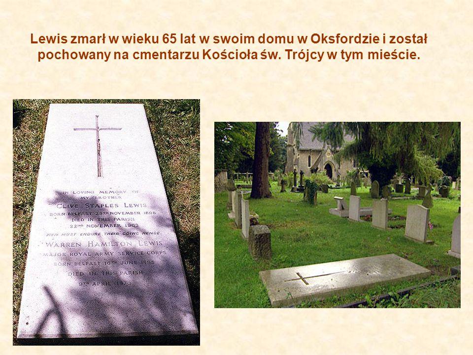 Lewis zmarł w wieku 65 lat w swoim domu w Oksfordzie i został pochowany na cmentarzu Kościoła św.