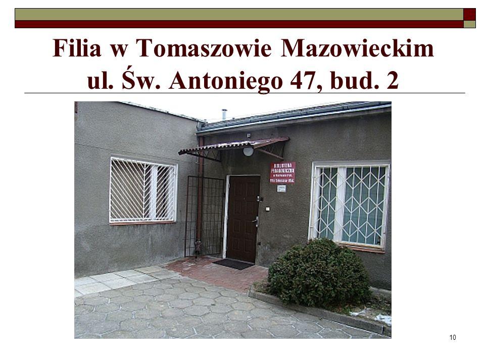 Filia w Tomaszowie Mazowieckim ul. Św. Antoniego 47, bud. 2