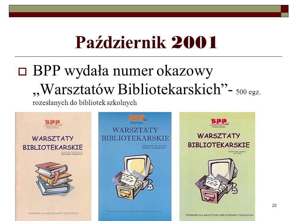 """Październik 2001 BPP wydała numer okazowy """"Warsztatów Bibliotekarskich - 500 egz."""