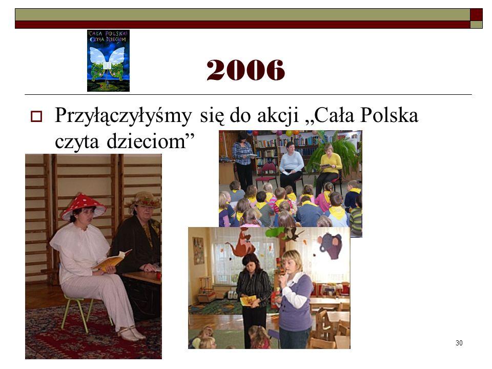 """2006 Przyłączyłyśmy się do akcji """"Cała Polska czyta dzieciom"""