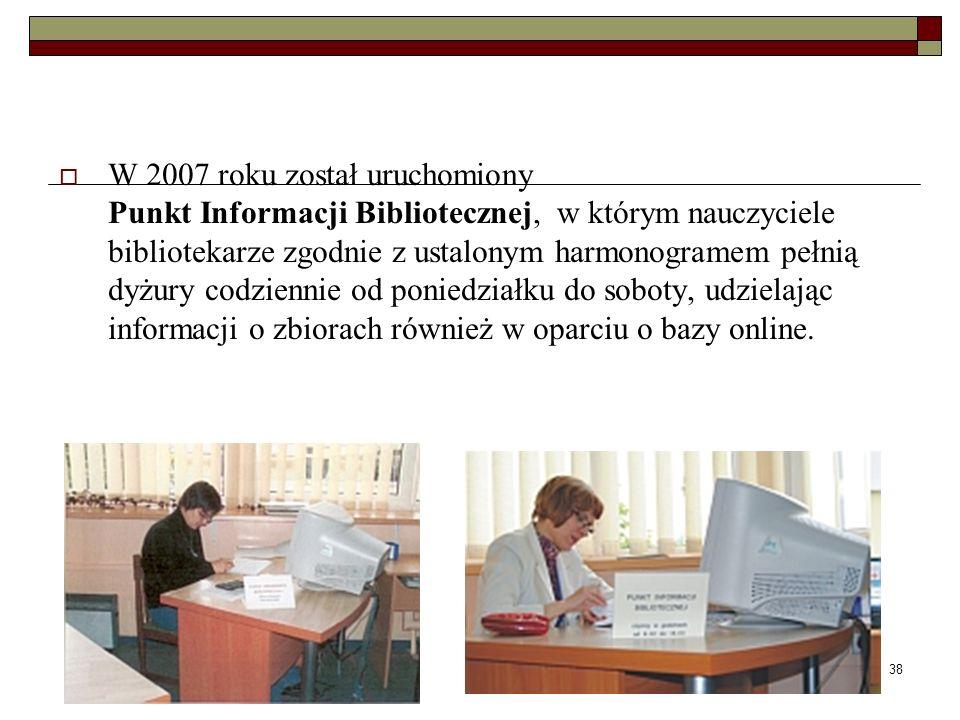 W 2007 roku został uruchomiony Punkt Informacji Bibliotecznej, w którym nauczyciele bibliotekarze zgodnie z ustalonym harmonogramem pełnią dyżury codziennie od poniedziałku do soboty, udzielając informacji o zbiorach również w oparciu o bazy online.