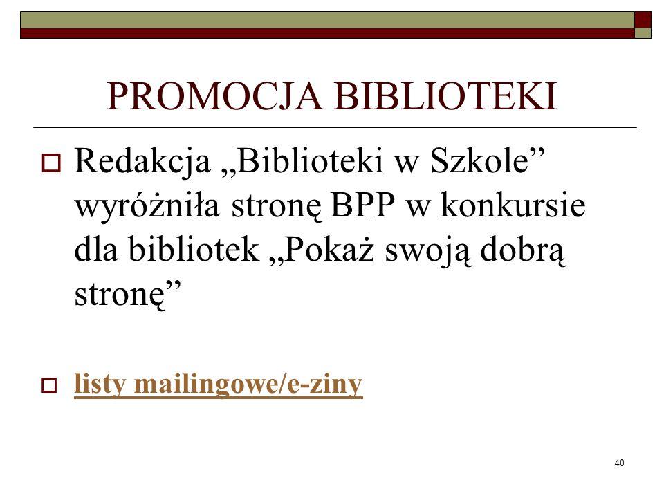"""PROMOCJA BIBLIOTEKI Redakcja """"Biblioteki w Szkole wyróżniła stronę BPP w konkursie dla bibliotek """"Pokaż swoją dobrą stronę"""