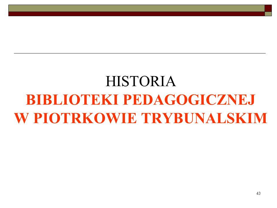 HISTORIA BIBLIOTEKI PEDAGOGICZNEJ W PIOTRKOWIE TRYBUNALSKIM
