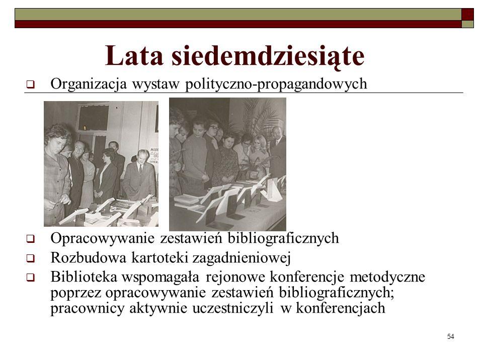 Lata siedemdziesiąte Organizacja wystaw polityczno-propagandowych