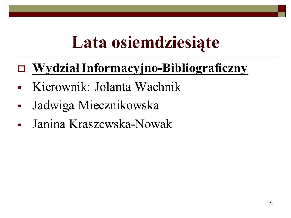 Lata osiemdziesiąte Wydział Informacyjno-Bibliograficzny
