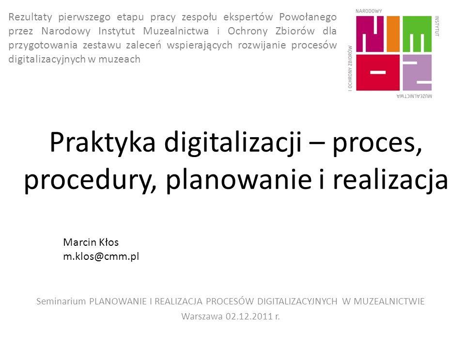 Praktyka digitalizacji – proces, procedury, planowanie i realizacja