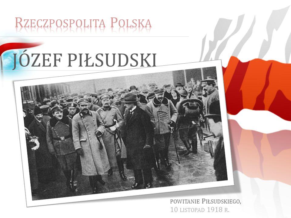 Józef Piłsudski Rzeczpospolita Polska powitanie Piłsudskiego,