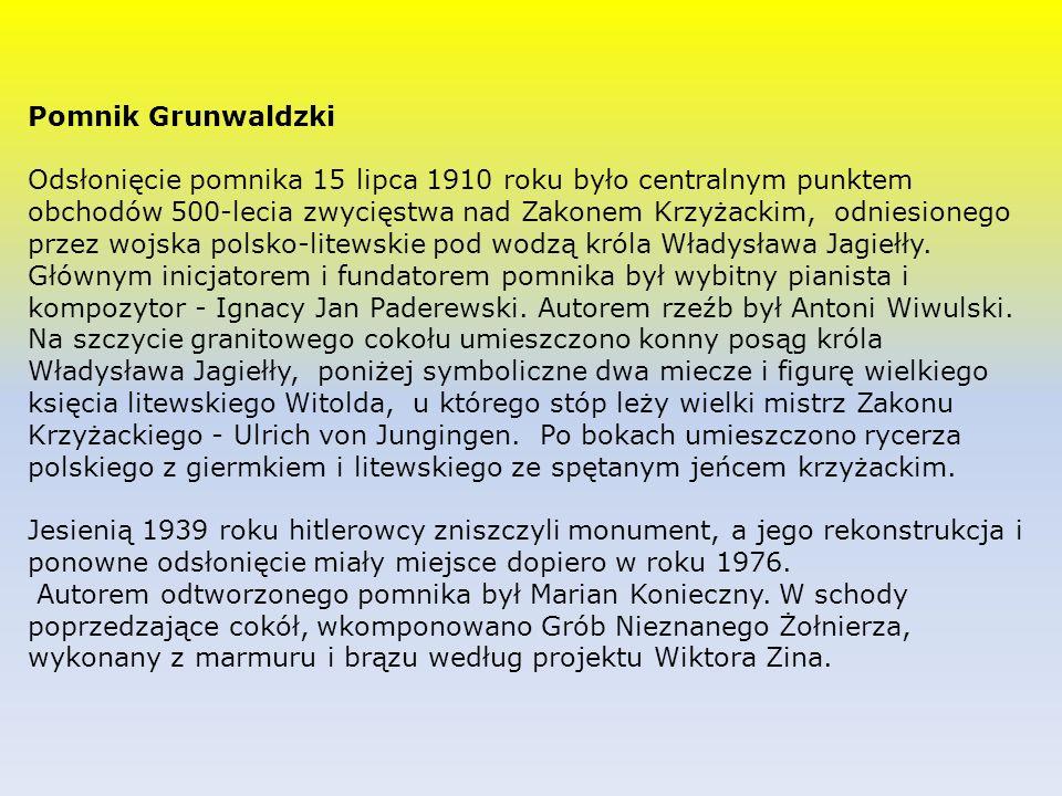 Pomnik Grunwaldzki Odsłonięcie pomnika 15 lipca 1910 roku było centralnym punktem obchodów 500-lecia zwycięstwa nad Zakonem Krzyżackim, odniesionego przez wojska polsko-litewskie pod wodzą króla Władysława Jagiełły.