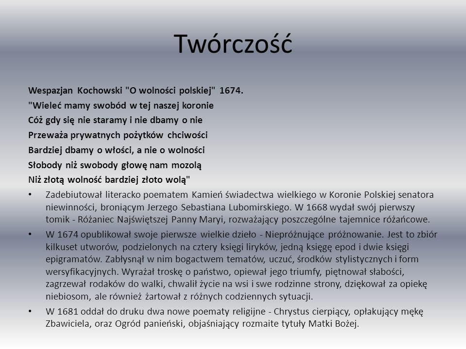 Twórczość Wespazjan Kochowski O wolności polskiej 1674.