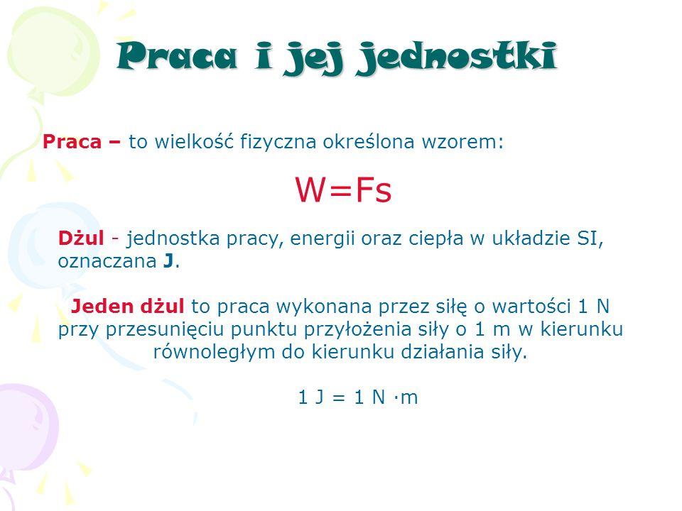 Praca i jej jednostki W=Fs