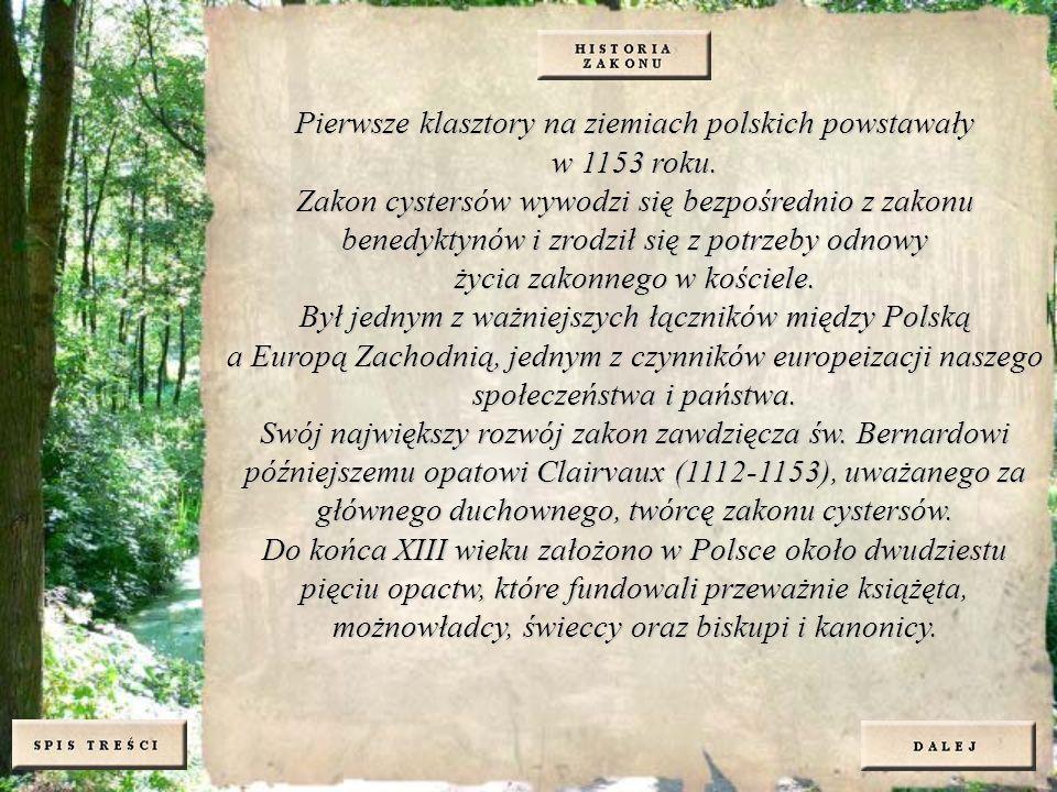 Pierwsze klasztory na ziemiach polskich powstawały w 1153 roku.