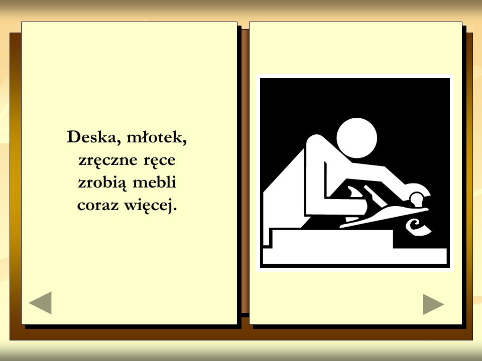 Deska, młotek, zręczne ręce zrobią mebli coraz więcej.