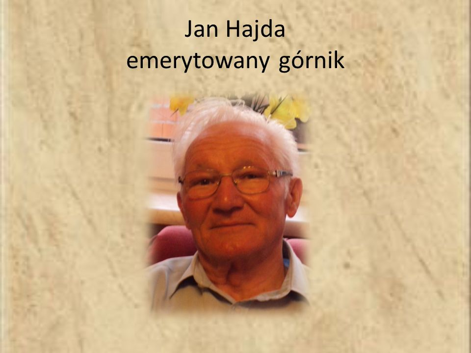 Jan Hajda emerytowany górnik