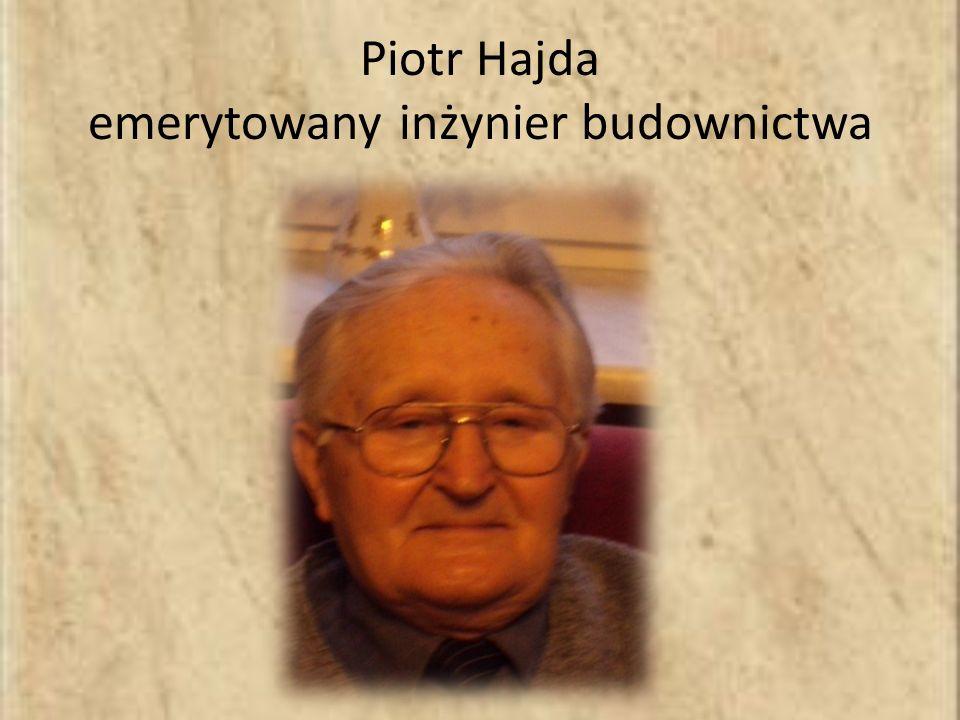 Piotr Hajda emerytowany inżynier budownictwa