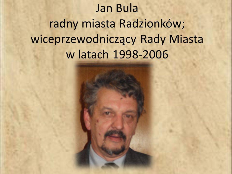 Jan Bula radny miasta Radzionków; wiceprzewodniczący Rady Miasta w latach 1998-2006