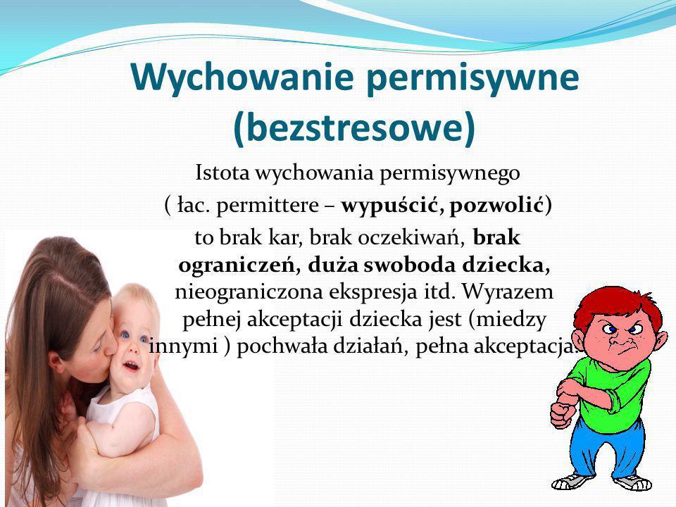 Wychowanie permisywne (bezstresowe)