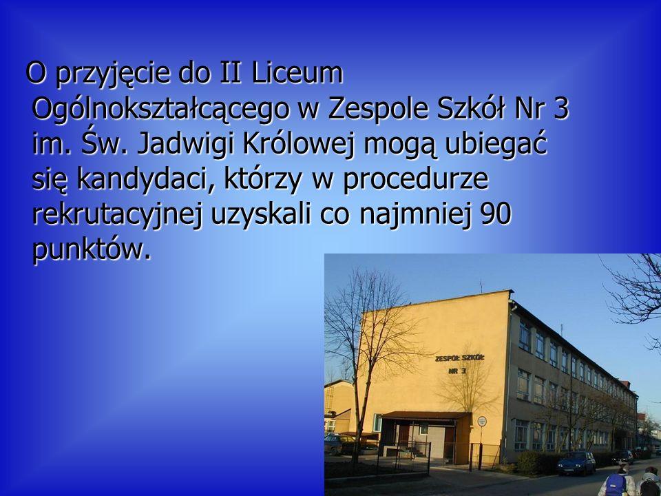 O przyjęcie do II Liceum Ogólnokształcącego w Zespole Szkół Nr 3 im.