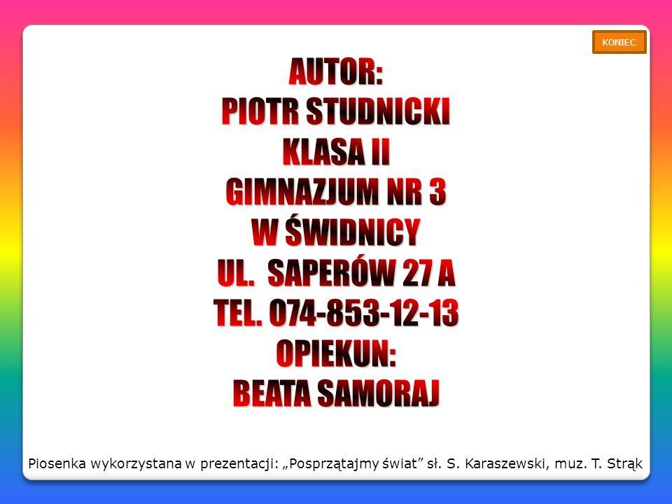 AUTOR: PIOTR STUDNICKI KLASA II GIMNAZJUM NR 3 W ŚWIDNICY