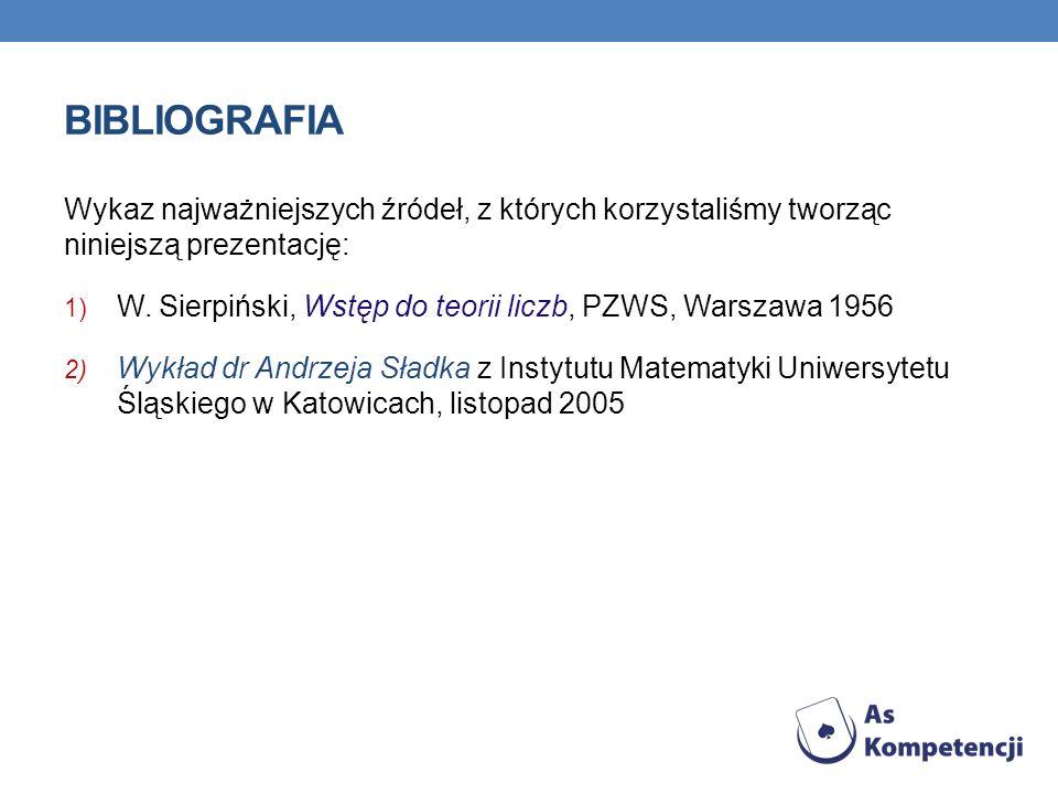 Bibliografia Wykaz najważniejszych źródeł, z których korzystaliśmy tworząc niniejszą prezentację: