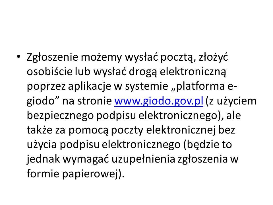 """Zgłoszenie możemy wysłać pocztą, złożyć osobiście lub wysłać drogą elektroniczną poprzez aplikacje w systemie """"platforma e-giodo na stronie www.giodo.gov.pl (z użyciem bezpiecznego podpisu elektronicznego), ale także za pomocą poczty elektronicznej bez użycia podpisu elektronicznego (będzie to jednak wymagać uzupełnienia zgłoszenia w formie papierowej)."""