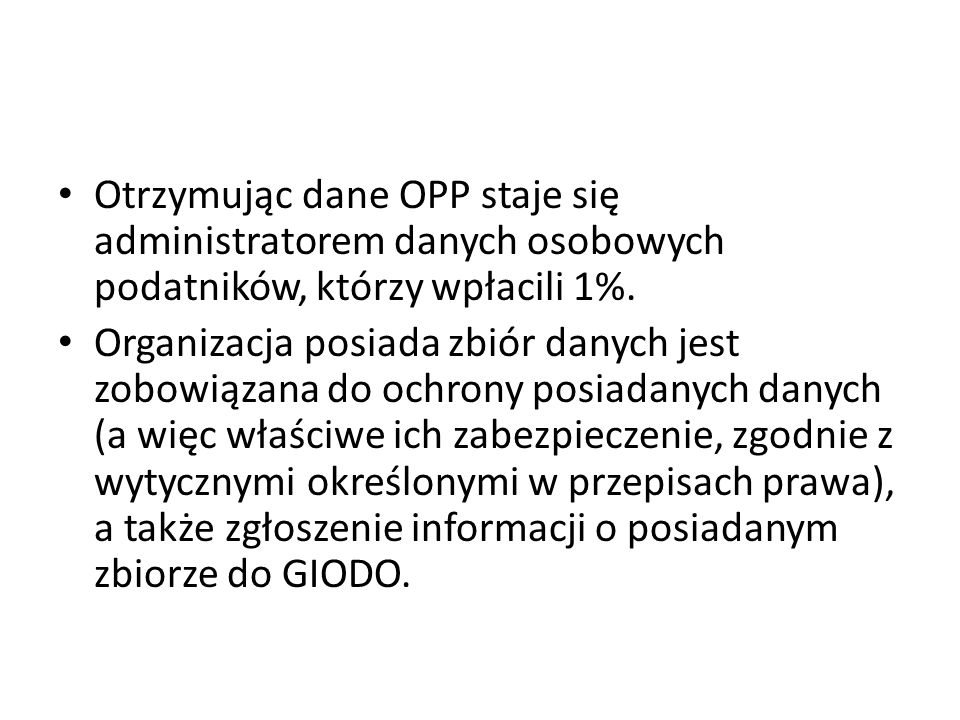 Otrzymując dane OPP staje się administratorem danych osobowych podatników, którzy wpłacili 1%.