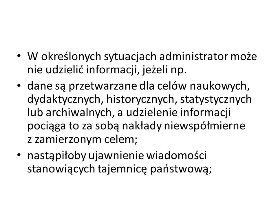 W określonych sytuacjach administrator może nie udzielić informacji, jeżeli np.