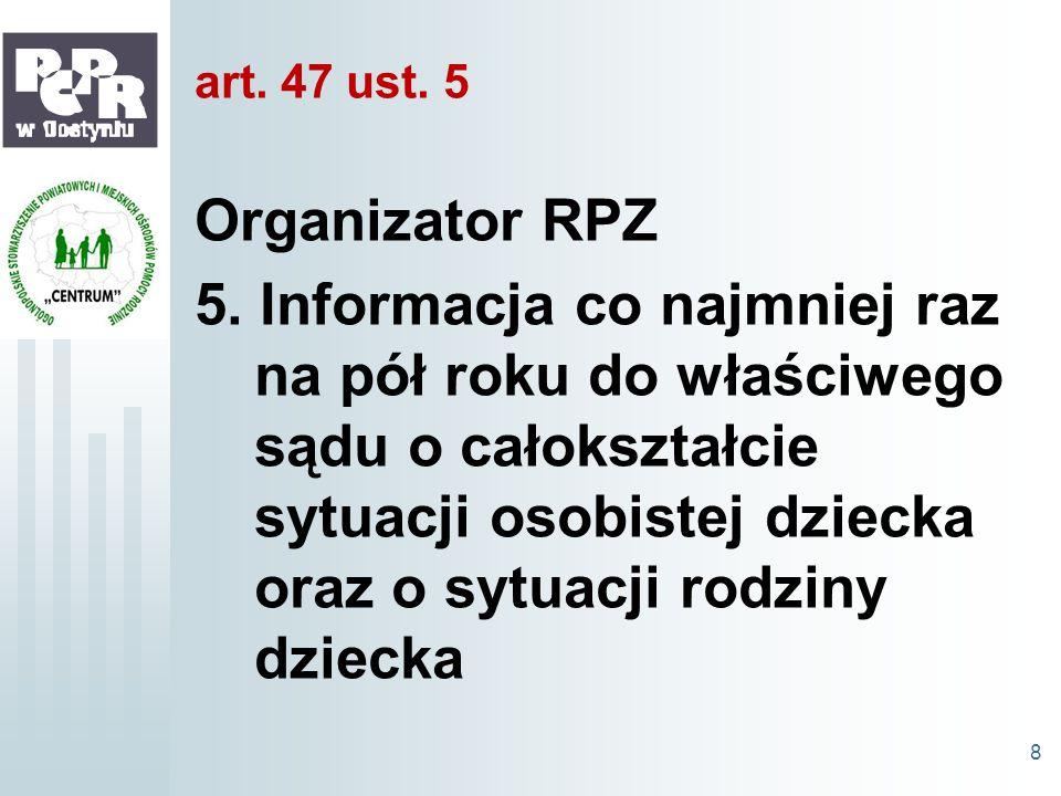 art. 47 ust. 5 Organizator RPZ.
