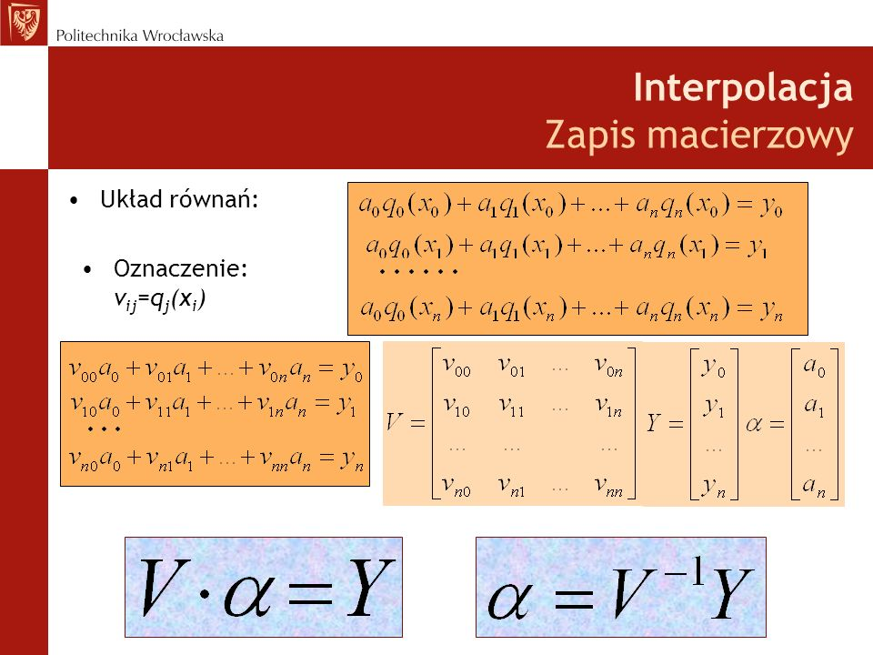 Interpolacja Zapis macierzowy