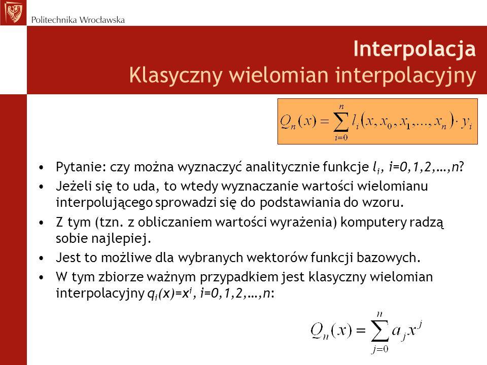 Interpolacja Klasyczny wielomian interpolacyjny
