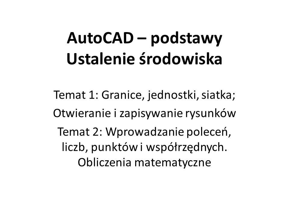 AutoCAD – podstawy Ustalenie środowiska