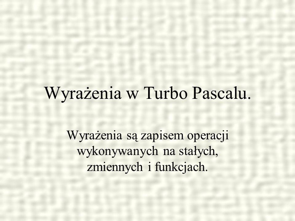Wyrażenia w Turbo Pascalu.