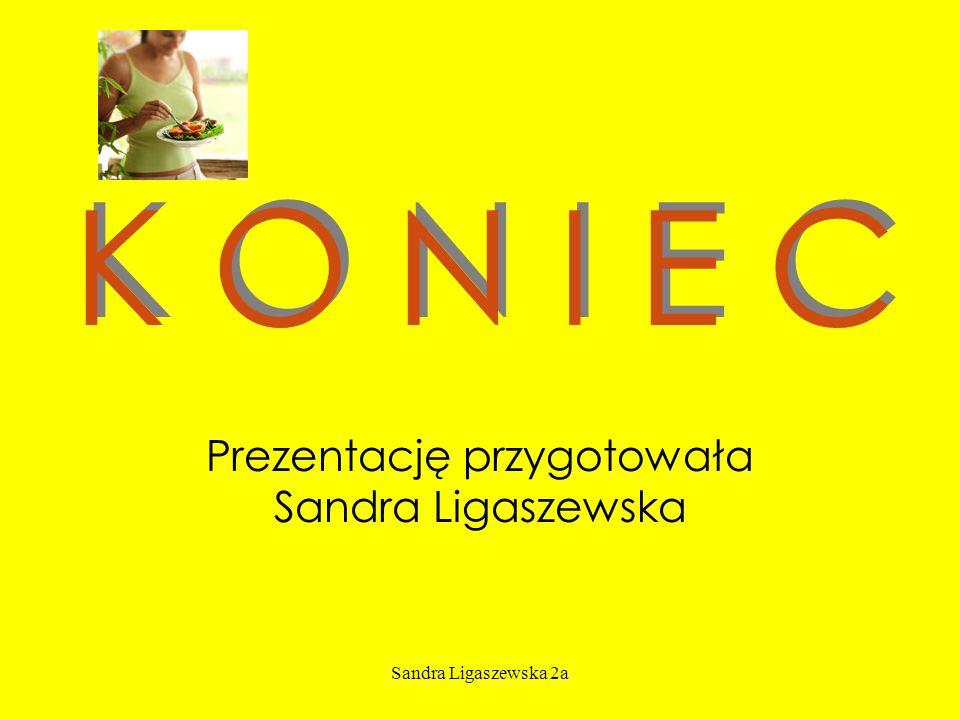 Prezentację przygotowała Sandra Ligaszewska