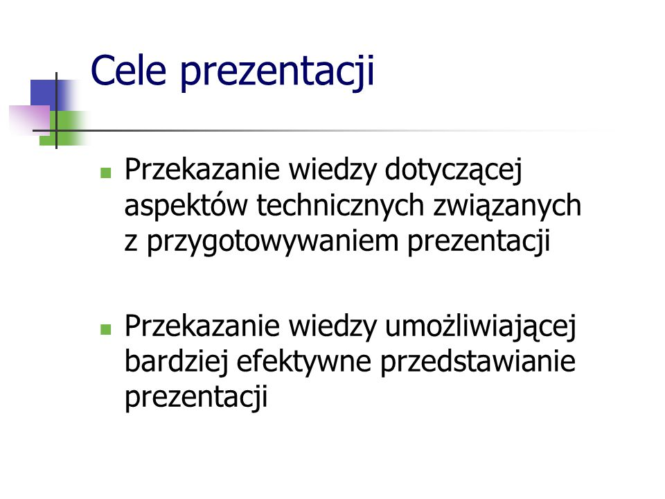 Cele prezentacji Przekazanie wiedzy dotyczącej aspektów technicznych związanych z przygotowywaniem prezentacji.