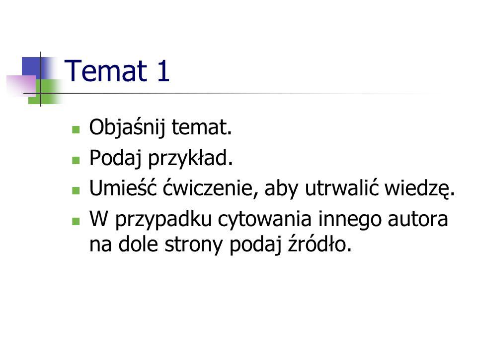 Temat 1 Objaśnij temat. Podaj przykład.