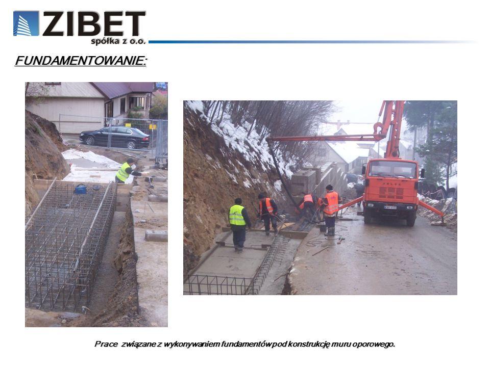FUNDAMENTOWANIE: Prace związane z wykonywaniem fundamentów pod konstrukcję muru oporowego.