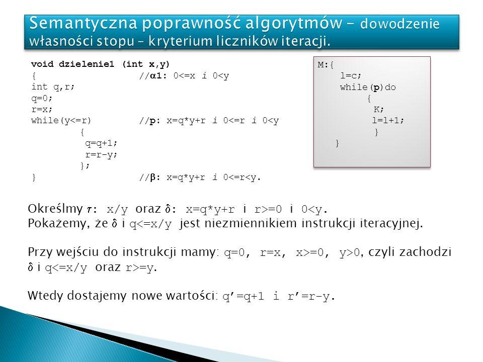 Semantyczna poprawność algorytmów – dowodzenie własności stopu – kryterium liczników iteracji.