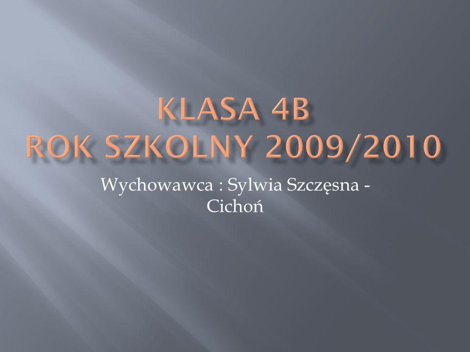 Wychowawca : Sylwia Szczęsna - Cichoń