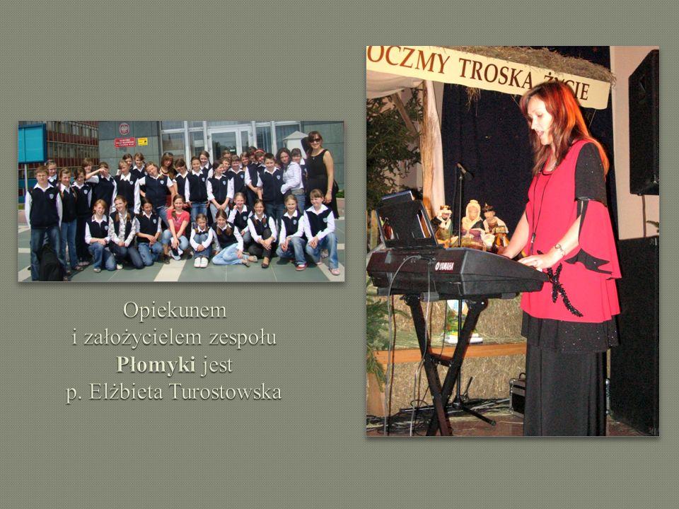 Opiekunem i założycielem zespołu Płomyki jest p. Elżbieta Turostowska