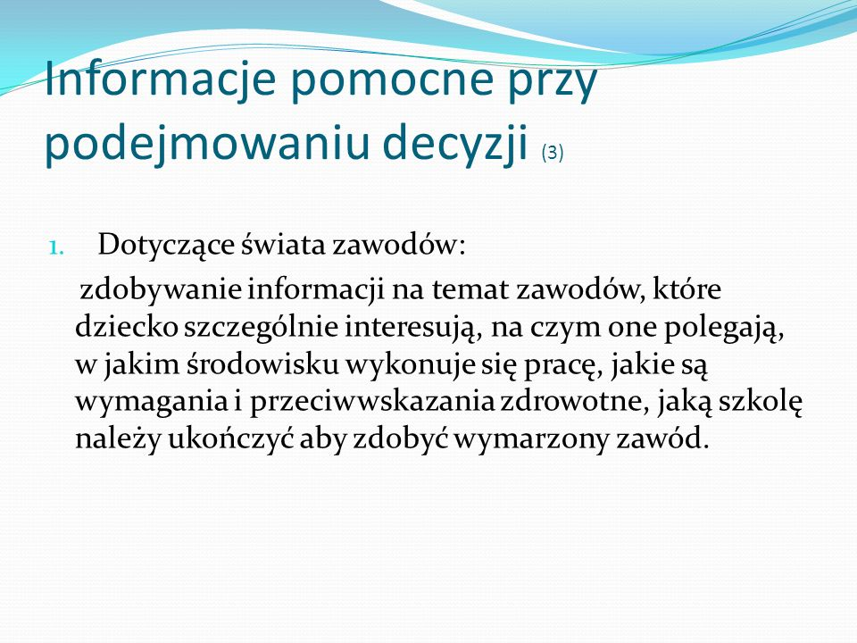 Informacje pomocne przy podejmowaniu decyzji (3)