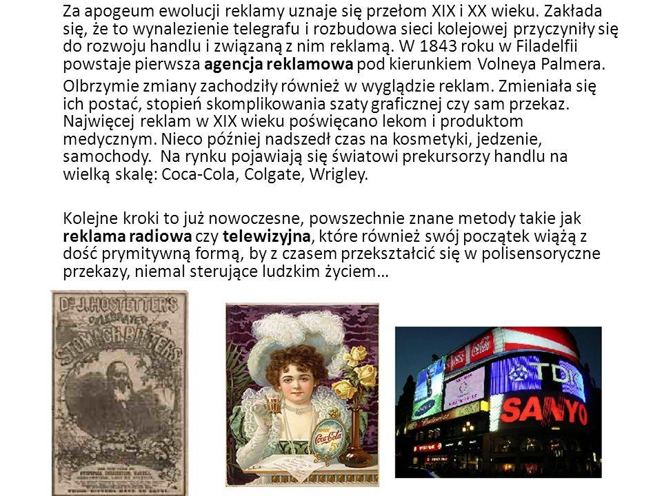 Za apogeum ewolucji reklamy uznaje się przełom XIX i XX wieku