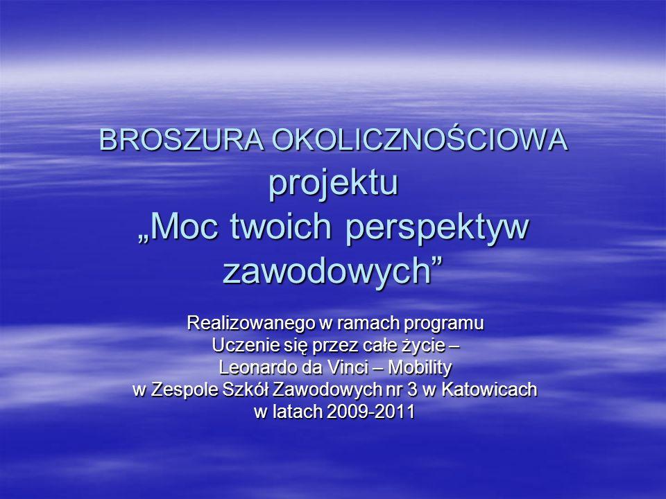 """BROSZURA OKOLICZNOŚCIOWA projektu """"Moc twoich perspektyw zawodowych"""