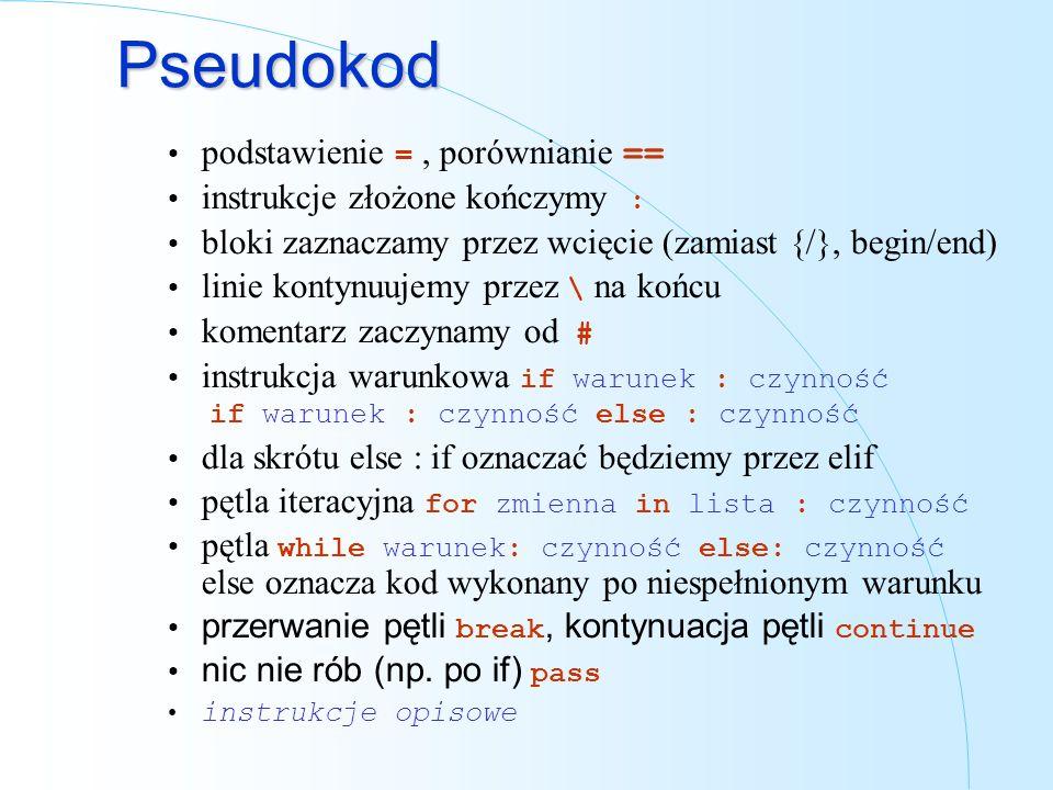 Pseudokod podstawienie = , porównianie ==